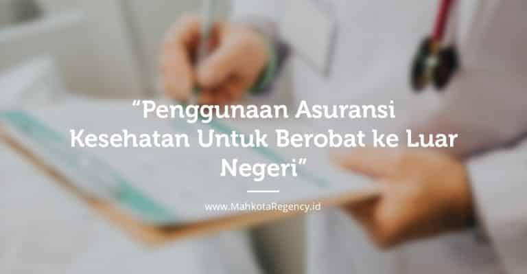 Read more about the article Penggunaan Asuransi Kesehatan Untuk Berobat ke Malaysia