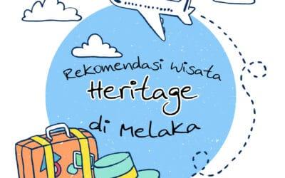 Rekomendasi Wisata Heritage di Melaka
