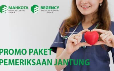 Promo Paket Pemeriksaan Jantung (Mahkota Medical Centre)