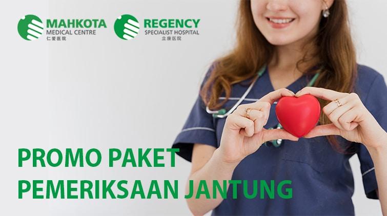 Read more about the article Promo Paket Pemeriksaan Jantung (Mahkota Medical Centre)