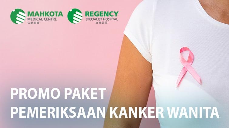 Read more about the article Paket Pemeriksaan Kanker Wanita (Regency Specialist Hospital)