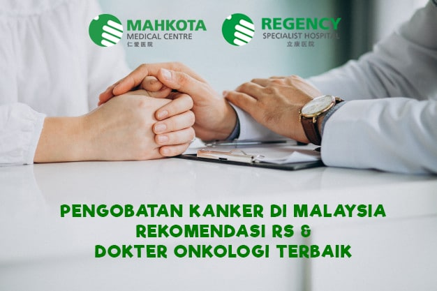 Read more about the article Pengobatan Kanker di Malaysia