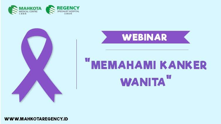 "Read more about the article Webinar : ""Memahami Kanker Pada Wanita"" Bersama Mahkota Medical Centre, Melaka & Regency Specialist Hospital, Johor, Malaysia"